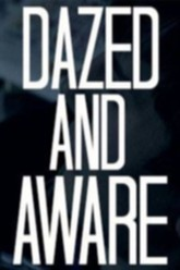 Dazed and Aware Trailer