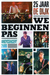 De Dijk: We Beginnen Pas (Ahoyconcert 2006) Trailer