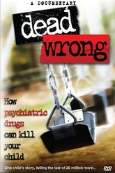 Dead Wrong: How Psychiatric Drugs Can Kill Your Child Trailer
