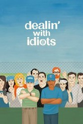 Dealin' with Idiots Trailer