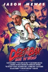 Deet N Bax Save The World Trailer