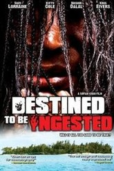 Destined to be Ingested Trailer