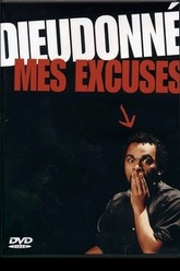 Dieudonné : Mes excuses Trailer