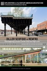 Diller Scofido + Renfro: Reimagining Lincoln Center and the High Line Trailer