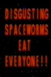 Disgusting Spaceworms Eat Everyone!! Trailer