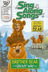 Disney Sing-Along-Songs: Brother Bear - On My Way Trailer