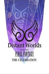 Distant Worlds: Music from Final Fantasy the Celebration Trailer