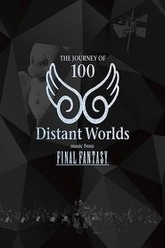 Distant Worlds: Music From Final Fantasy The Journey Of 100 Trailer