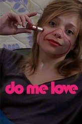 Do Me Love Trailer