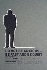 Do Not Be Anxious — Be Fast And Be Quiet Trailer
