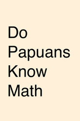 Do Papuans Know Math Trailer