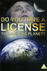 Do You Have a License to Save This Planet Trailer