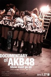 Documentary Of AKB48 : Show Must Go On Trailer