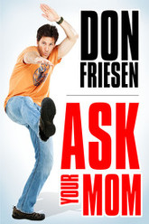 Don Friesen: Ask Your Mom Trailer