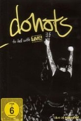 Donots: To Hell With Live! Trailer