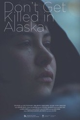 Don't Get Killed In Alaska Trailer