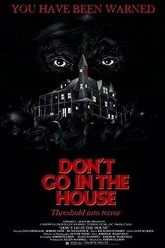 Don't Go in the House Trailer