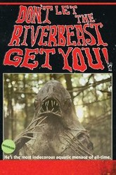 Don't Let the Riverbeast Get You! Trailer