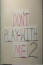 Don't Play With Me 2 Trailer