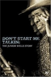 Don't Start Me Talkin: The Junior Wells Story Trailer