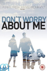 Don't Worry About Me Trailer