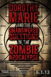 Dorothy Marie and the Unanswered Questions of the Zombie Apocalypse Trailer