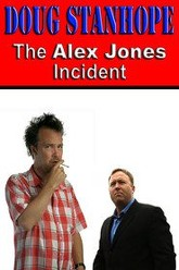 Doug Stanhope: The Alex Jones Incident Trailer