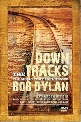Down the Tracks: The Music That Influenced Bob Dylan Trailer