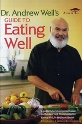 Dr. Andrew Weil's Guide to Eating Well Trailer
