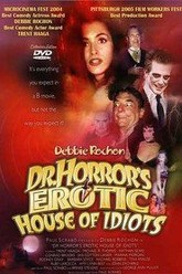 Dr. Horror's Erotic House of Idiots Trailer