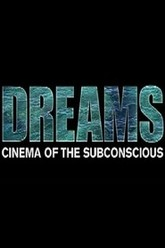 Dreams: Cinema of the Subconscious Trailer