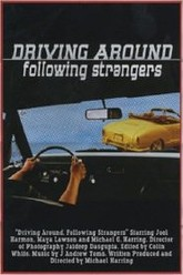 Driving Around, Following Strangers Trailer