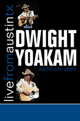Dwight Yoakam: Live from Austin TX Trailer