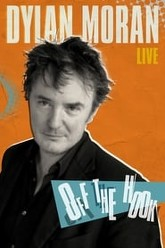 Dylan Moran: Off The Hook Trailer