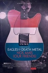 Eagles of Death Metal: Nos Amis (Our Friends) Trailer