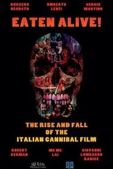 Eaten Alive! The Rise and Fall of the Italian Cannibal Film Trailer