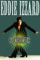 Eddie Izzard: Glorious Trailer
