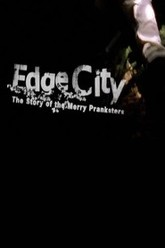 Edge City: The Story of the Merry Pranksters Trailer