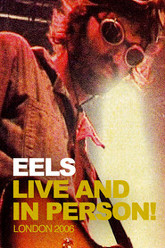 Eels: Live and in Person! London 2006 Trailer