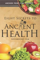 Eight Secrets To Ancient Health Trailer