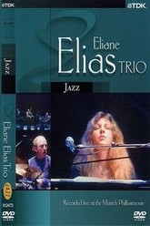 Eliane Elias Trio : Live at the Munich Philharmonic Trailer