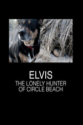Elvis The Lonely Hunter of Circle Beach Trailer