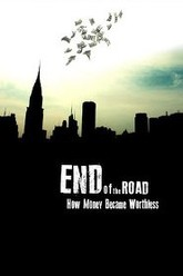 End of the Road: How Money Became Worthless Trailer