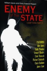 Enemy of The State: Camp FEMA Part 2 Trailer