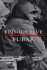 Episode 5 - FUBAR (September - December 1944) Trailer
