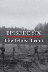 Episode 6 - The Ghost Front (December 1944 - March 1945) Trailer