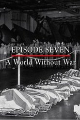 Episode 7 - A World Without War (March - September 1945) Trailer