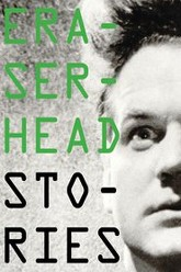Eraserhead Stories Trailer