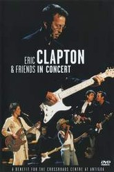 Eric Clapton & Friends in Concert: A Benefit for the Crossroads Centre at Antigua Trailer