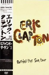 Eric Clapton: Behind The Sun Tour Trailer